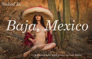 Naked In Baja Mexico by Cam Attree